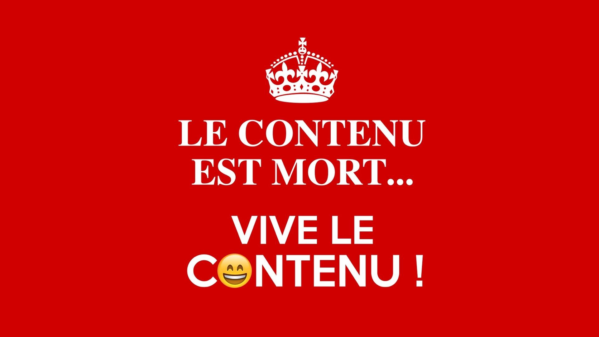 """""""Le contenu est mort… Vive le contenu!"""""""
