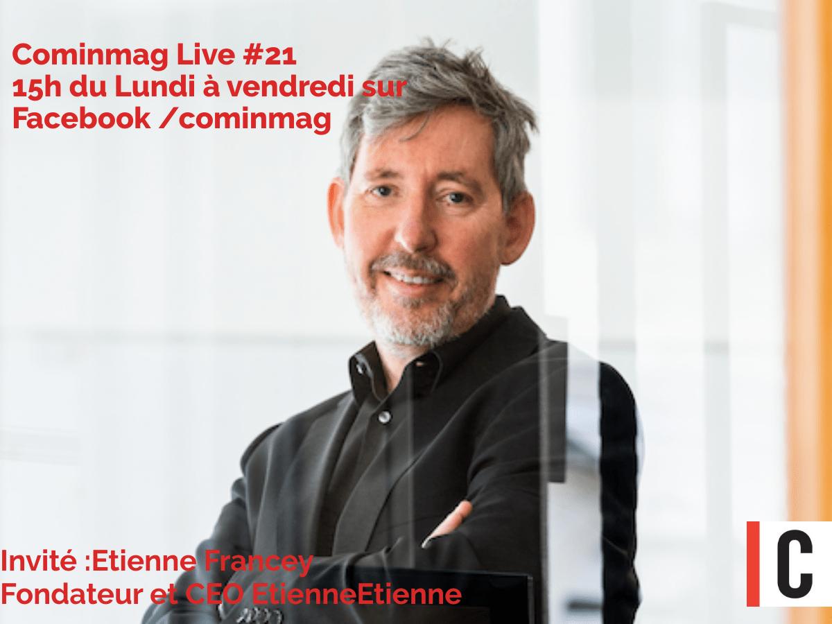 Cominmag Live #21 : Etienne Francey, fondateur et CEO de l'agence EtienneEtienne